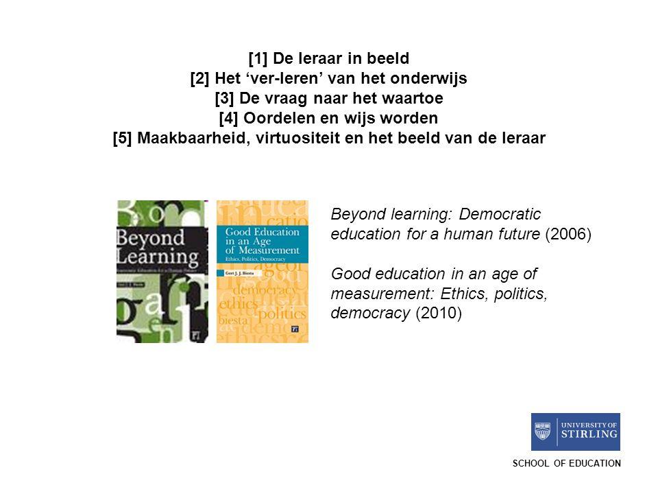 [2] Het 'ver-leren' van het onderwijs [3] De vraag naar het waartoe